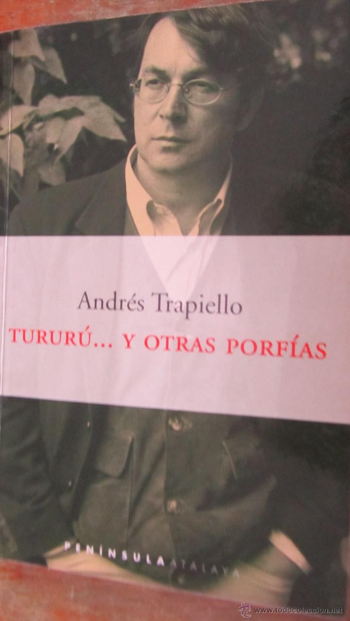 TURURÚ... Y OTRAS PORFÍAS DE ANDRÉS TRAPIELLO (PENÍNSULA) (Libros de Segunda Mano (posteriores a 1936) - Literatura - Narrativa - Otros)