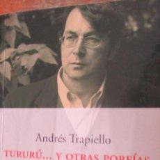 Libros de segunda mano: TURURÚ... Y OTRAS PORFÍAS DE ANDRÉS TRAPIELLO (PENÍNSULA). Lote 210724645