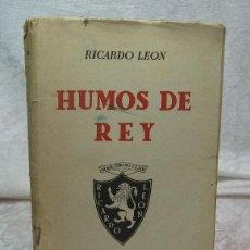 Libros de segunda mano: HUMOS DEL REY - RICARDO LEÓN - 1942. Lote 41068626