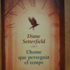 Libros de segunda mano: L'HOME QUE PERSEGUIA EL TEMPS. DIANE SETTERFIELD. ED. EMPÚRIES - 2013. NUEVO. OFERTA !!!. Lote 40751213