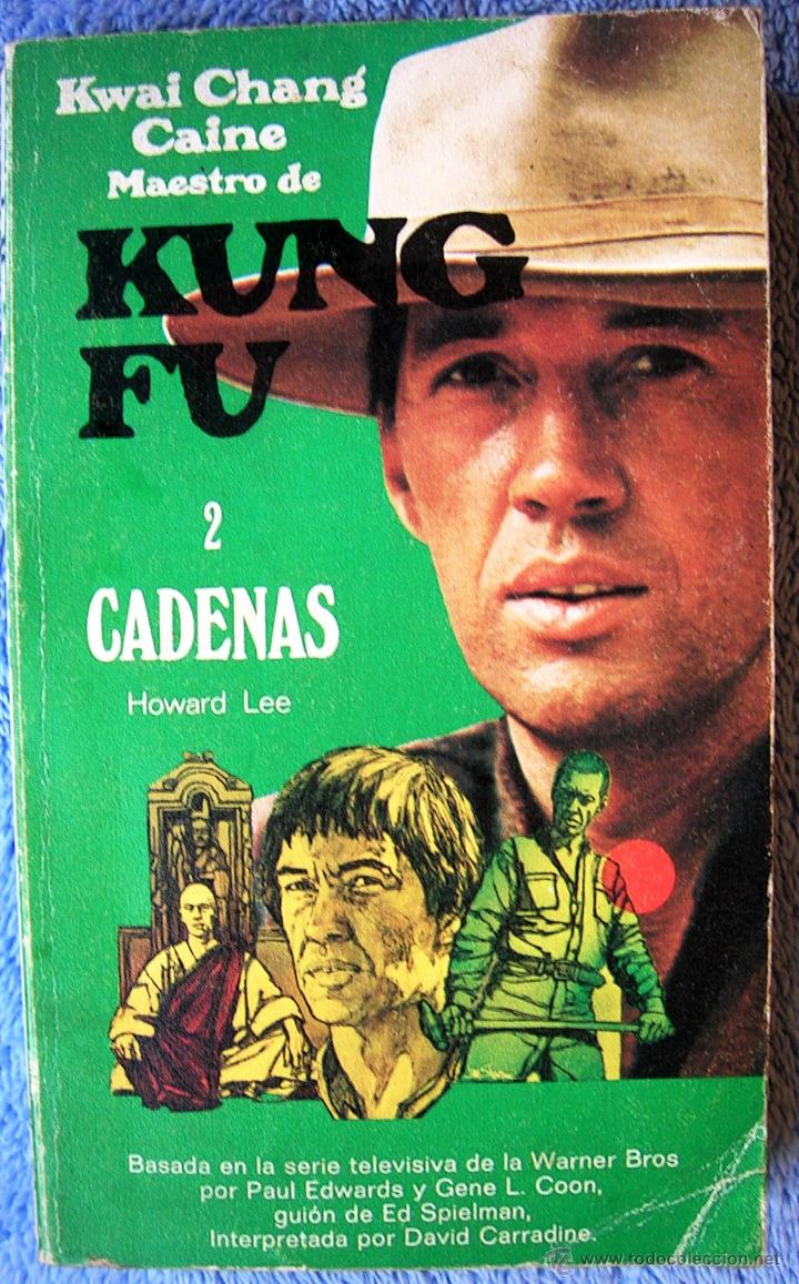 KWAI CHANG CAINE MAESTRO DE KUNG FU - CADENAS - HOWARD LEE- GRIJALBO EN 1974. (Libros de Segunda Mano (posteriores a 1936) - Literatura - Narrativa - Otros)