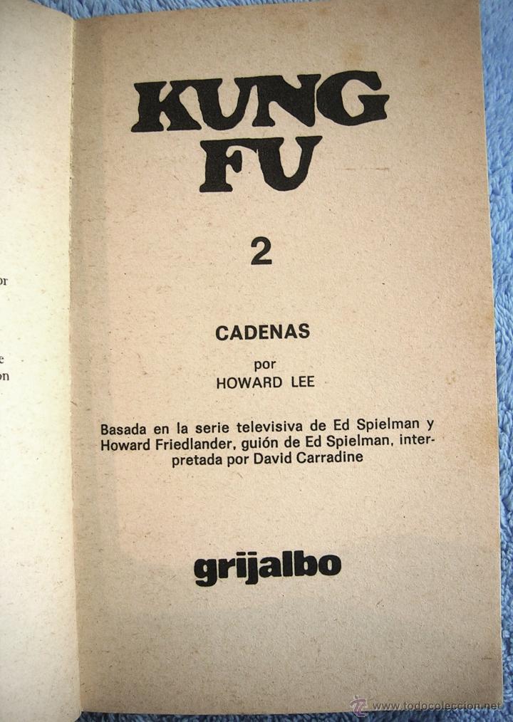 Libros de segunda mano: KWAI CHANG CAINE MAESTRO DE KUNG FU - CADENAS - HOWARD LEE- GRIJALBO EN 1974. - Foto 5 - 41232330