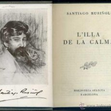 Libros de segunda mano: SANTIAGO RUSIÑOL : L'ILLA DE LA CALMA (SELECTA, 1948). Lote 41232447