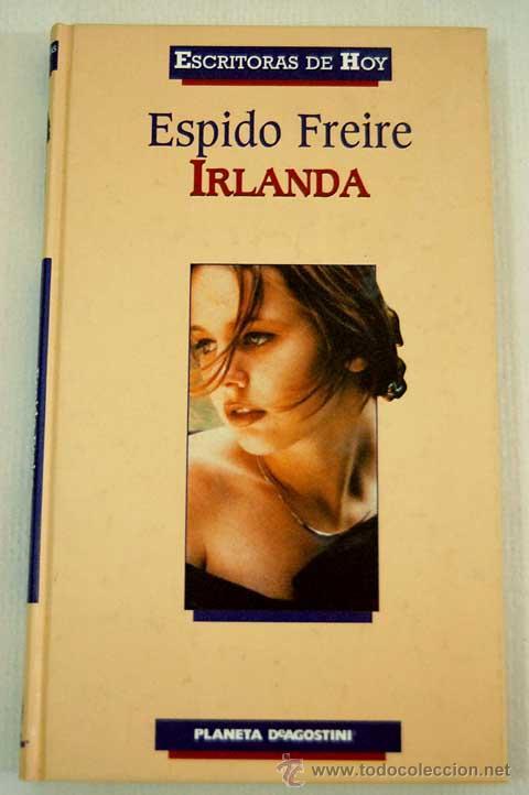 IRLANDA POR ESPIDO FREIRE (Libros de Segunda Mano (posteriores a 1936) - Literatura - Narrativa - Otros)
