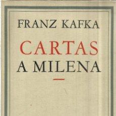 Libros de segunda mano: CARTAS A MILENA. FRANZ KAFKA. EDICIONES EMECÉ. LIBRO INTONSO. BUENOS AIRES. 1955. Lote 41316808