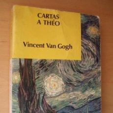 Libros de segunda mano: CARTAS A THÉO. VINCENT VAN GOGH - EDITORIAL LABOR. Lote 41319379