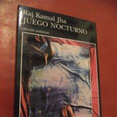 Libros de segunda mano: JUEGO NOCTURNO. RAJ KAMAL JHA. TUSQUETS EDITORES. 1ª ED. BARCELONA. 1999.. Lote 41336961