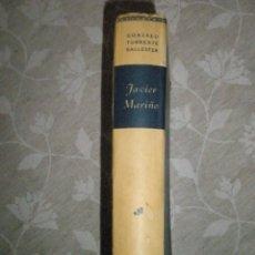 Libros de segunda mano: TORRENTE BALLESTER,G.: JAVIER MARIÑO. HISTORIA DE UNA CONVERSIÓN. 1ª EDICIÓN.1943. Lote 41341061
