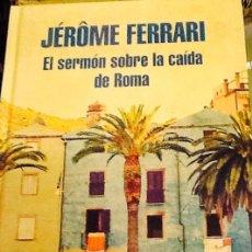 Livres d'occasion: EL SERMÓN SOBRE LA CAÍDA DE ROMA. JÉRÔME FERRARI. Lote 41424755