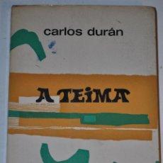 Libros de segunda mano: A TEIMA. CARLOS DURÁN RM64528. Lote 41455104