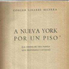 Libros de segunda mano: A NUEVA YORK POR UN PISO. CONCHA LINARES BECERRA. AFRODISIO AGUADO. MADRID. 1946. Lote 41504140