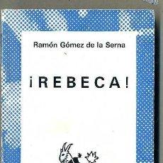 Libros de segunda mano: AUSTRAL 1555 - RAMÓN GÓMEZ DE LA SERNA : ¡REBECA!. Lote 41528657