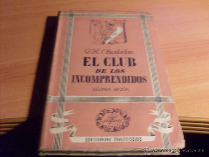 EL CLUB DE LOS INCOMPRENDIDOS (G.K. CHESTERTON) AÑO 1942 (LB5) (Libros de Segunda Mano (posteriores a 1936) - Literatura - Narrativa - Otros)