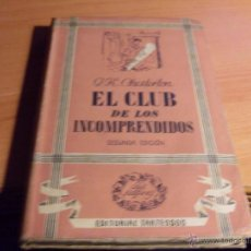 Libros de segunda mano: EL CLUB DE LOS INCOMPRENDIDOS (G.K. CHESTERTON) AÑO 1942 (LB5). Lote 41531937