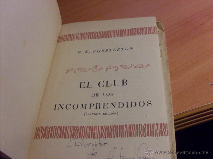 Libros de segunda mano: EL CLUB DE LOS INCOMPRENDIDOS (G.K. CHESTERTON) AÑO 1942 (LB5) - Foto 3 - 41531937