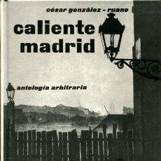 Livros em segunda mão: GONZALEZ-RUANO, CÉSAR: CALIENTE MADRID. ANTOLOGÍA ARBITRARIA. PRÓLOGO DE ANDRÉS TRAPIELLO.. Lote 42425607