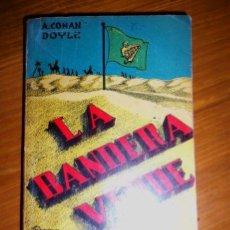 Libros de segunda mano: LA BANDERA VERDE, POR A. CONAN DOYLE - EDIT. CALMINO - ARGENTINA - PRIMERA EDICION - RARO. Lote 41700520