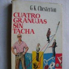 Libros de segunda mano: CUATRO GRANUJAS SIN TACHA. CHESTERTON, G.K. 1958. . Lote 41799465