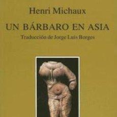 Libros de segunda mano: HENRI MICHAUX - UN BARBARO EN ASIA TUSQUETS MARGINALES 2001 NUEVO. Lote 41802104