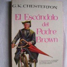 Libros de segunda mano: EL ESCÁNDALO DEL PADRE BROWN. CHESTERTON, G.K. 1957. Lote 41811493