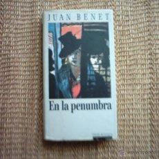 Libros de segunda mano: JUAN BENET. EN LA PENUMBRA. 1990. . Lote 42158166