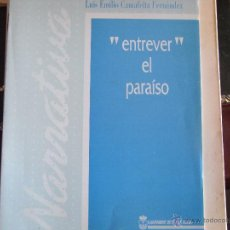 Libros de segunda mano: ENTREVER EL PARAÍSO. LUIS EMILIO CAMAFEITA.. Lote 42209670