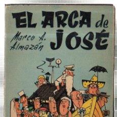Libros de segunda mano: EL ARCA DE JOSE. MARCO A. ALMAZAN. EDICIONES TAURUS. MADRID. 1959.. Lote 101719374