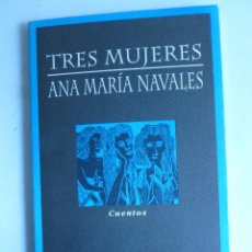 Libros de segunda mano: TRES MUJERES. ANA MARIA NAVALES. HUERGA FIERRO. 1995 139 PAG. Lote 42259336