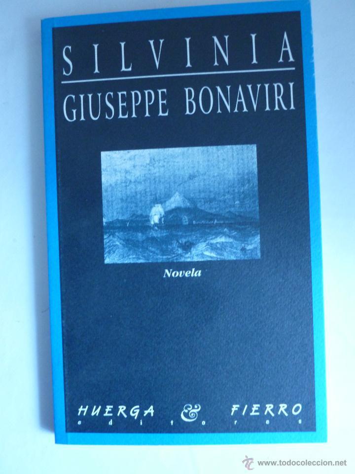 SILVINIA GUISEPPE BONAVIRI HUERGA FIERRO 1998 166 PAG (Libros de Segunda Mano (posteriores a 1936) - Literatura - Narrativa - Otros)