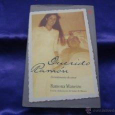 Libros de segunda mano: QUERIDO RAMON: UN TESTIMONIO DE AMOR.RAMONA MANEIRO.TEMAS DE HOY.2005. Lote 42269557