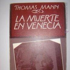 Libros de segunda mano: LA MUERTE EN VENECIA.THOMAS MANN. 3ªEDICION. POCKET EDHASA. 1981.MIDE: 18 X 11,3 CMS.. Lote 42294710