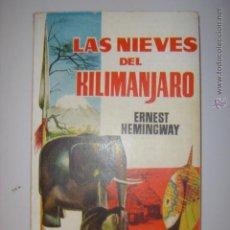 Libros de segunda mano: . LAS NIEVES DEL KILIMANJARO ERNEST HEMINGWAY NOVELA COMPLETA.1960 LIBROS PLAZA 18 X 10 ,5 CM. Lote 42295949