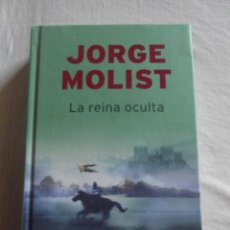 Libros de segunda mano: LA REINA OCULTA POR JORGE MOLIST . Lote 42313579
