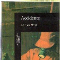 Libros de segunda mano: ACCIDENTE. NOTICIAS DE UN DÍA. CHRISTA WOLF. EDICIONES ALFAGUARA. MADRID. 1988.. Lote 42320529