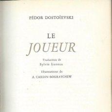 Libros de segunda mano: FEDOR DOSTOIEVSKI, LE JOUEUR, ILUSTRADO, ANDRÉ VIAL, 1965 PARIS, NUMERADO, 240 PÁGS, 20X25CM. Lote 42407437