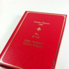 Libros de segunda mano: PREMIO PLANETA 1985, YO EL REY, JUAN ANTONIO VALLEJO NAGERA.. Lote 42424281