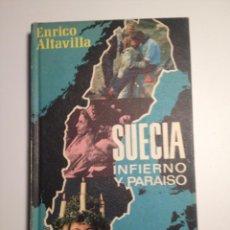 Libros de segunda mano: SUECIA, INFIERNO Y PARAISO - ENRICO ALTAVILLA. Lote 85840983