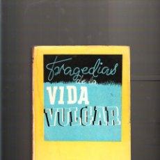 Libros de segunda mano: W. FERNÁNDEZ FLÓREZ TRAGEDIAS DE LA VIDA VULGAR LIBRERÍA GENERAL ZARAGOZA 1942. Lote 42511896