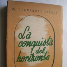 Libros de segunda mano: LA CONQUISTA DEL HORIZONTE. FERNÁNDEZ FLÓREZ, W. 1942. Lote 42516496