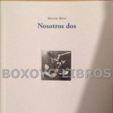 Libros de segunda mano: RIVAS, MANUEL. NOSOSTROS DOS. COL. CUADERNOS DE MANGANA (15). Lote 42582683