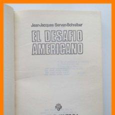Libros de segunda mano: EL DESAFIO AMERICANO - JEAN-JACQUES SERVAN-SCHREIBER. Lote 42609318