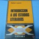 Libros de segunda mano: RAFAEL LAPESA INTRODUCCION A LOS ESTUDIOS LITERARIOS EDICIONES CATEDRA. Lote 42624615