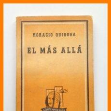 Libros de segunda mano: EL MAS ALLA - HORACIO QUIROGA - BIBLIOTECA CONTEMPORANEA Nº 258. Lote 42625846