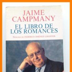 Libros de segunda mano: EL LIBRO DE LOS ROMANCES - JAIME CAMPMANY. Lote 42625936