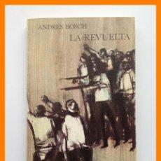 Libros de segunda mano: LA REVUELTA - ANDRES BOSCH - COLECCION UNIVERSITARIA DE BOLSILLO PUNTO OMEGA Nº 68. Lote 42626315