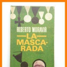 Libros de segunda mano: LA MASCARADA - ALBERTO MORAVIA. Lote 42626568