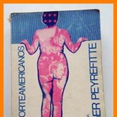 Libros de segunda mano: LOS NORTEAMERICANOS - ROGER PEYREFITTE. Lote 42633215