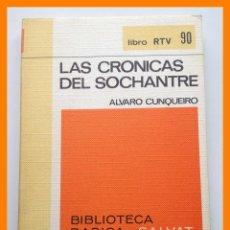 Libros de segunda mano: LAS CRONICAS DEL SOCHANTRE - ALVARO CUNQUEIRO - BIBLIOTECA BASICA SALVAT. LIBRO RTV Nº 90. Lote 42633528