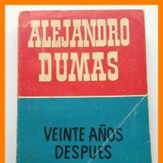Libros de segunda mano: VEINTE AÑOS DESPUES - ALEJANDRO DUMAS. Lote 42633664