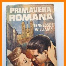 Libros de segunda mano: PRIMAVERA ROMANA - TENNESSEE WILLIAMS - COLECCIÓN MARIEL Nº13 VOLUMEN EXTRA. Lote 42633736